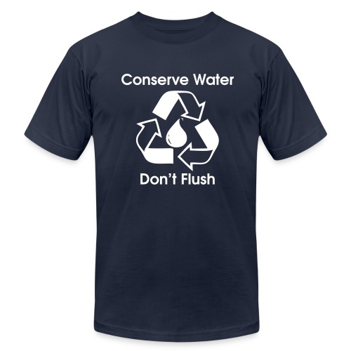 Conserve Water - Don't Flush - Men's Jersey T-Shirt