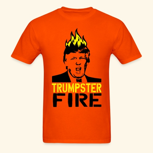 TRUMPSTER FIRE - Men's T-Shirt