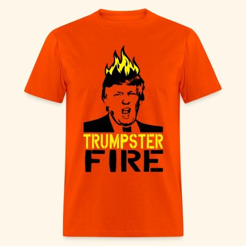 TRUMPSTER FIRE - Men's T-Shirt