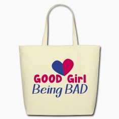 GOOD GIRL being BAD!  Bags