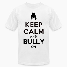 Keep Calm and Bully On T-Shirts