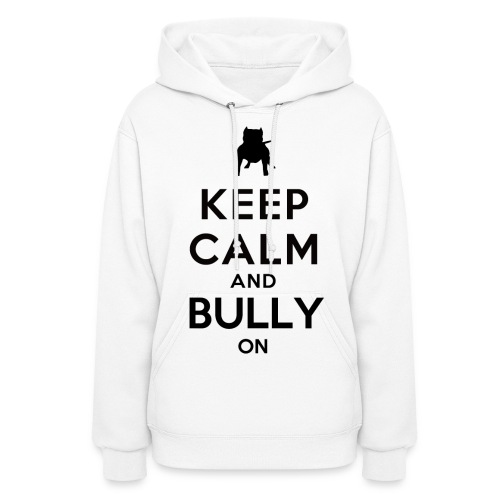 Women's Hooded Sweatshirt - Bully On - Women's Hoodie