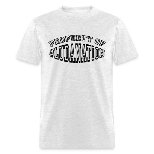 Property Of #Ludanation - Men's T-Shirt
