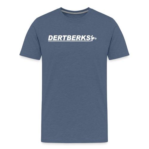 Dertberks! - Men's Premium T-Shirt