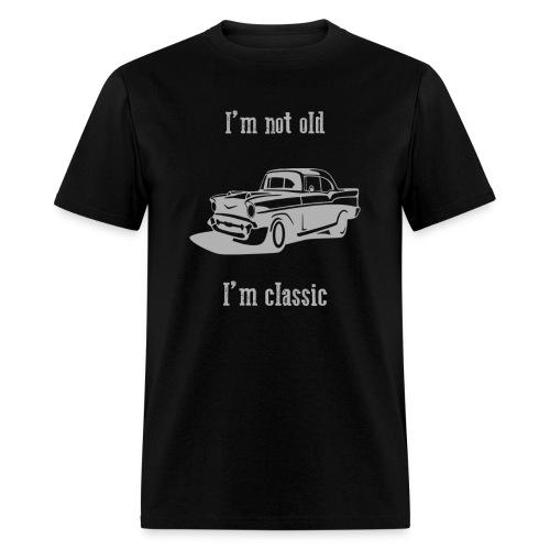 I'm not old, I'm classic - Men - Men's T-Shirt