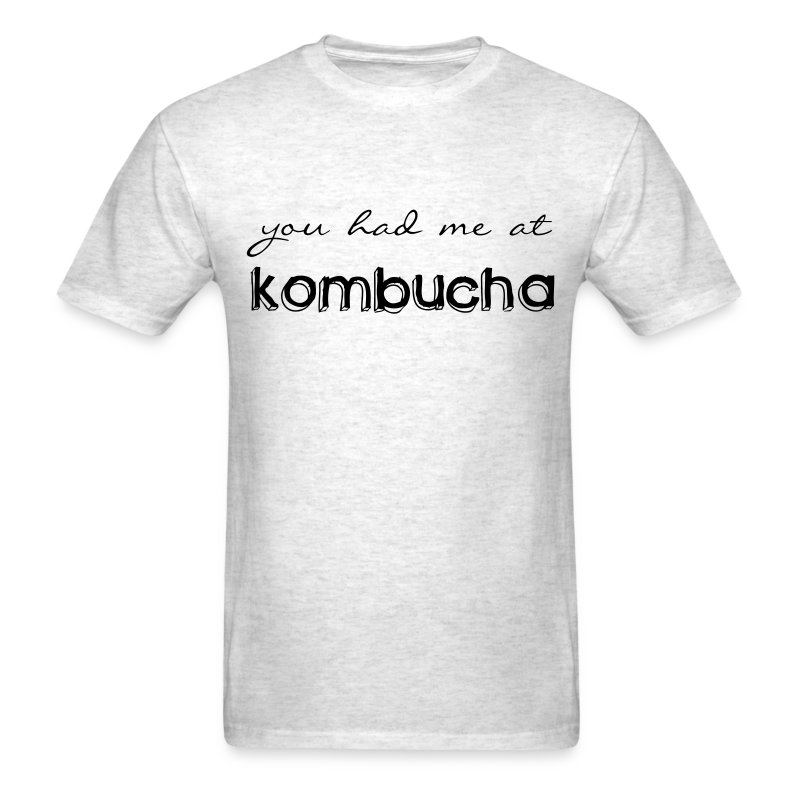 you_had_me_at_kombucha - Men's T-Shirt
