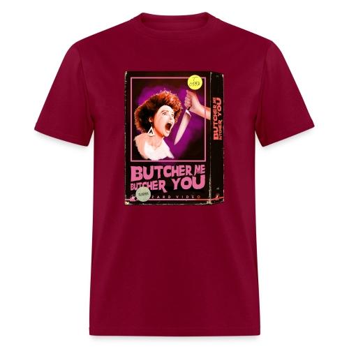 Butcher Me Butcher You VHS - Men's T-Shirt
