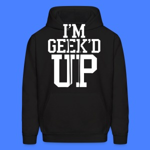 I'm Geeked Up Hoodies - stayflyclothing.com - Men's Hoodie