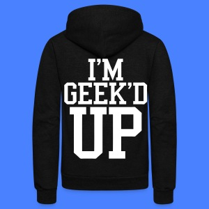I'm Geeked Up Zip Hoodies - stayflyclothing.com - Unisex Fleece Zip Hoodie by American Apparel