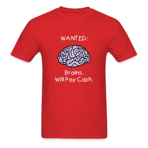 Zombies Want Brains T-Shirt - Men's T-Shirt