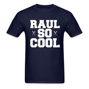 Raul So Cool Shirt - Men's T-Shirt