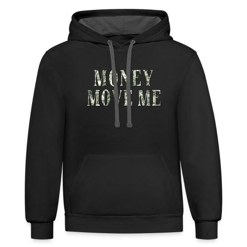 Money Move Me (Contrast Hoodie) - Contrast Hoodie