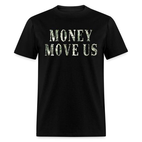 Money Move Us (Classic) Men's T-Shirt  - Men's T-Shirt