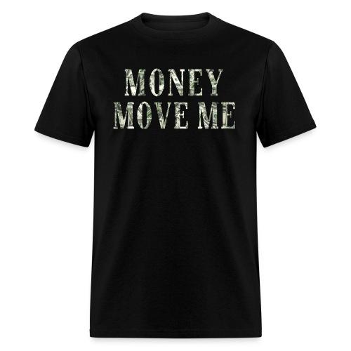 Money Move Me (Classic) Men's T-Shirt  - Men's T-Shirt