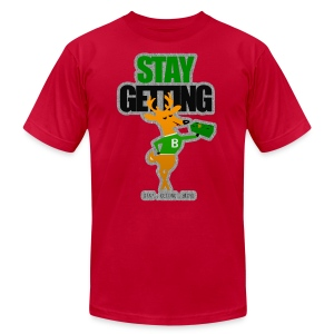 STAY GETTIN BUCKS T-SHIRT - Men's T-Shirt by American Apparel