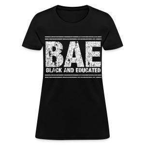 BAE Black and Educated T-Shirt for Black Women & Men - Women's T-Shirt