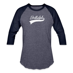 Grateful Baseball Tee (Unisex) - Baseball T-Shirt