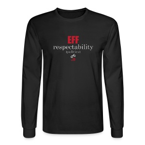 EFF Respectability(Politics) Men's Black Long Sleeve Tee - Men's Long Sleeve T-Shirt