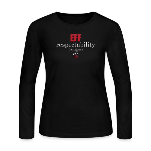 EFF Respectability(Politics) Women's Black Long Sleeve Jersey Tee - Women's Long Sleeve Jersey T-Shirt