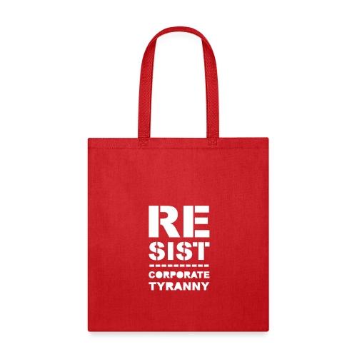 * RESIST CORPORATE TYRANNY *  - Tote Bag