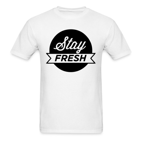 Stay Fresh! - Men's T-Shirt