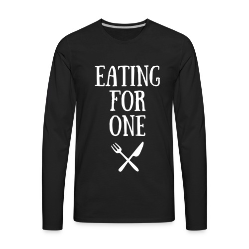 Eating For One Men Long sleve - Men's Premium Long Sleeve T-Shirt