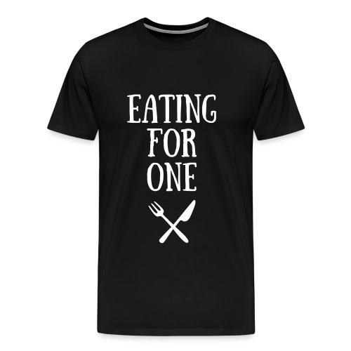 Eating For One Men tee shirt - Men's Premium T-Shirt