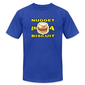 NUGGET in a BISCUIT!! - Men's T-Shirt by American Apparel