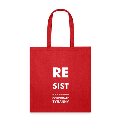 * Resist Corporate Tyranny | 2007 *  - Tote Bag