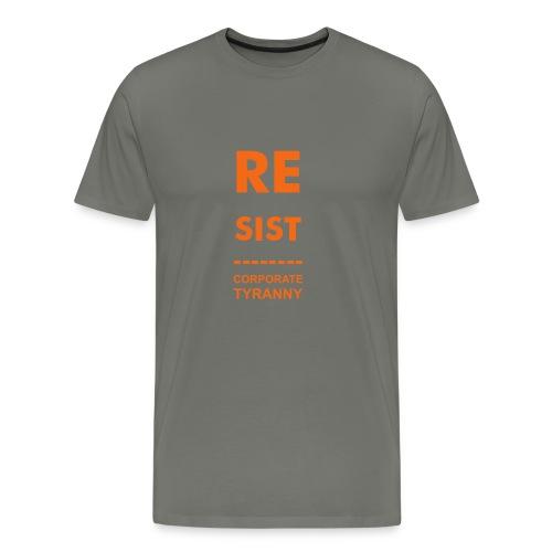 * Resist Corporate Tyranny | 2007 *  - Men's Premium T-Shirt