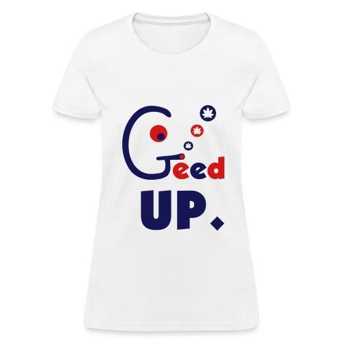 Geed Up - Women's T-Shirt