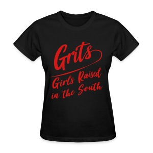 GRITS - Girls Raised In The South - Women's T-Shirt