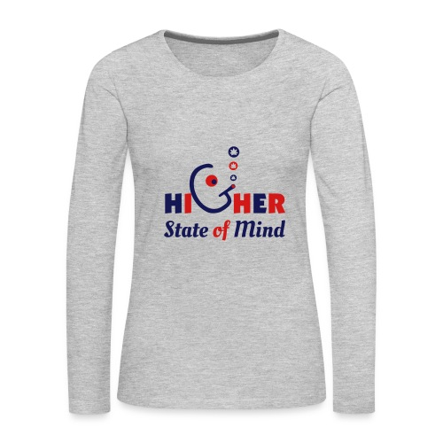 Higher State of Mind - Women's Premium Long Sleeve T-Shirt