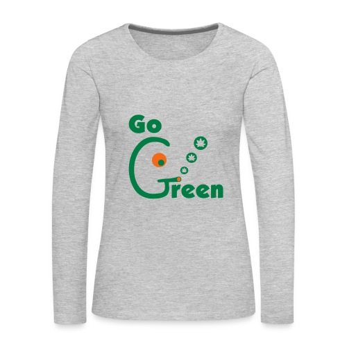 Go Green - Women's Premium Long Sleeve T-Shirt