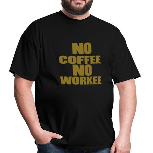 No Coffee - Men's T-Shirt