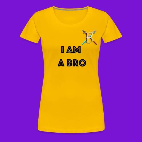 I Am A Bro Womens  - Women's Premium T-Shirt