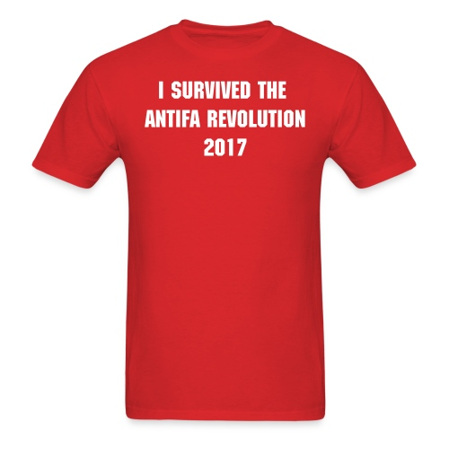 I SURVIVED THE ANTIFA REVOLUTION 2017 - Men's T-Shirt