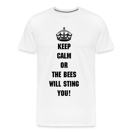 Keep calm or the bees will sting you - Men's Premium T-Shirt
