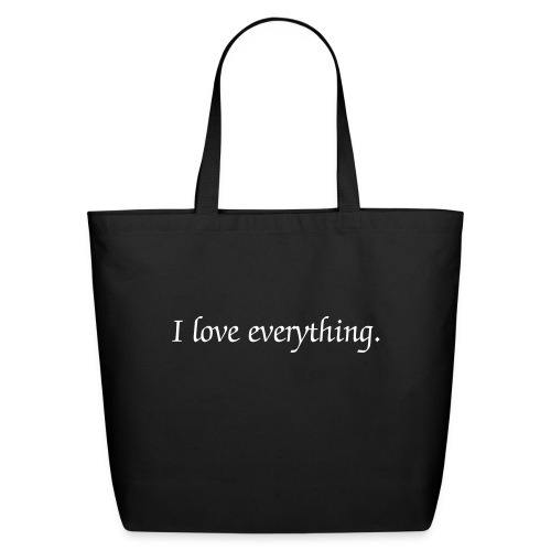 I love everything tote. - Eco-Friendly Cotton Tote