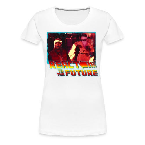REACT TO THE FUTURE (Women's Premium T-Shirt) - Women's Premium T-Shirt