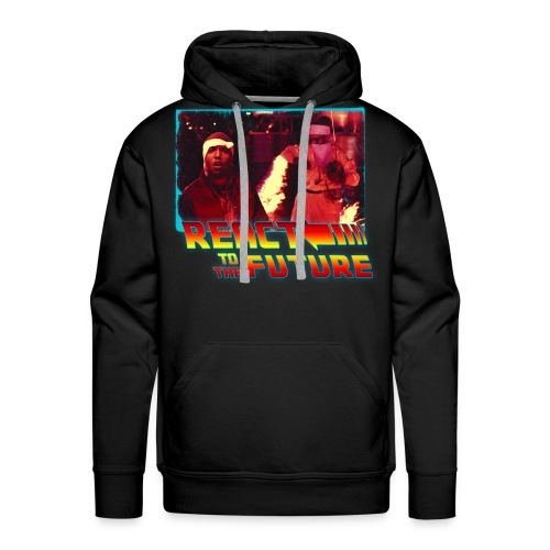 REACT TO THE FUTURE (Men's Premium Hoodie) - Men's Premium Hoodie