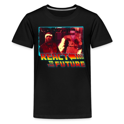 REACT TO THE FUTURE (Kids' Premium T-Shirt) - Kids' Premium T-Shirt