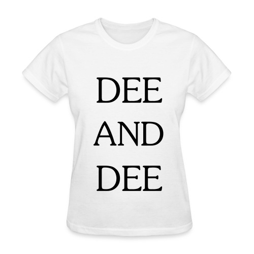 DEE AND DEE (black text) Women's - Women's T-Shirt
