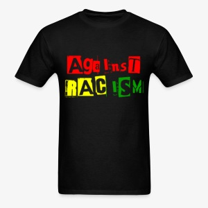 Against Racism Men's Tee  - Men's T-Shirt