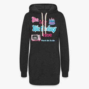Its My Bday Hoe Hoodie Dress - Women's Hoodie Dress