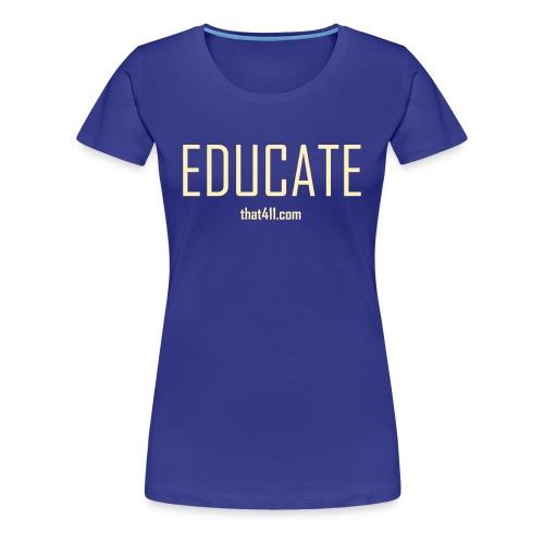 Women's Short Sleeve, Educate T-shirt. Royal Blue w/White Graphic - Women's Premium T-Shirt