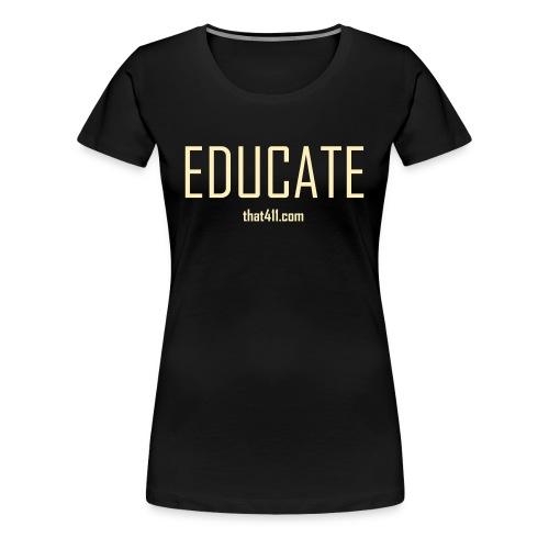 Women's Short Sleeve, Educate T-shirt. Black w/White Graphic - Women's Premium T-Shirt