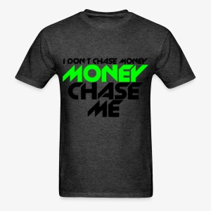 I Don't Chase Money Men's Tee - Men's T-Shirt