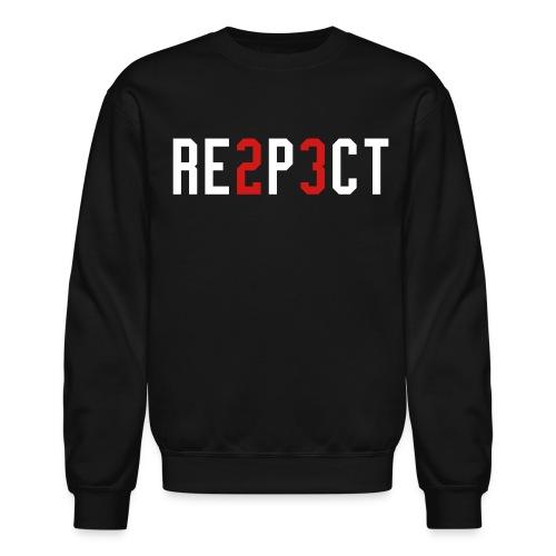 Respect SweatShirt - Crewneck Sweatshirt