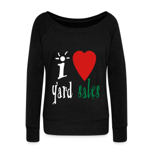 I heart yard sales - Women's Wideneck Sweatshirt
